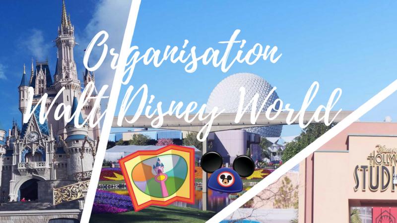 Walt Disney World : Organisation et conseils de voyage