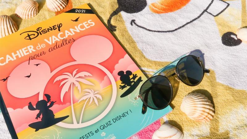 Ces livres Disney à emmener pendant vos vacances ! (Ils sont géniaux !)